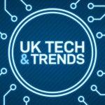 UK Tech & Trends