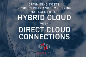 Optimising Costs, Productivity and Simplifying management of with Direct Cloud Connections