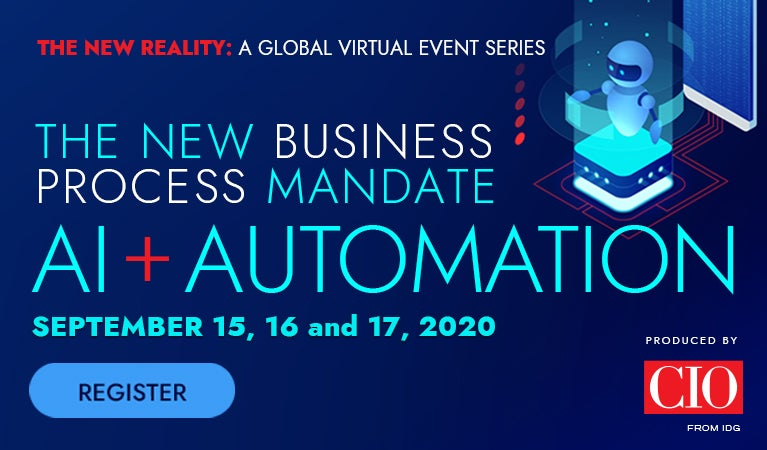 The new business process mandate. AI + Automation. September 15, 16, 17. Produced by CIO. Register