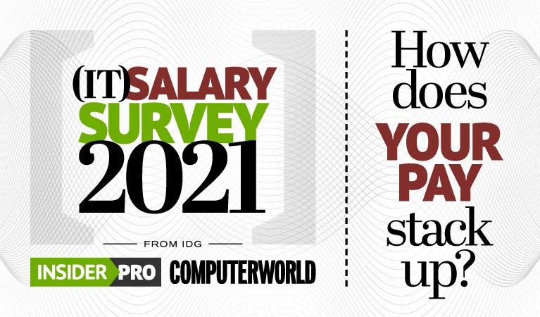 2021 Insider Pro and Computerworld IT Salary Survey