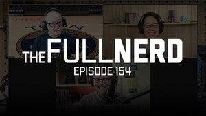 The Full Nerd Episode 154 thumbnail image