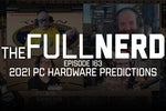 2021 PC predictions and eating our words from 2020 | The Full Nerd ep. 163