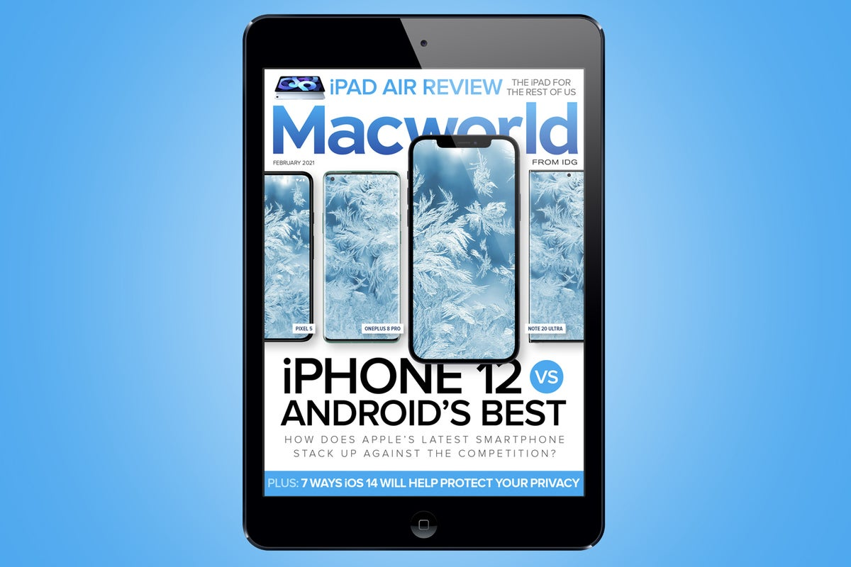 Macworld's February digital magazine: iPhone 12 vs. Android's best phones