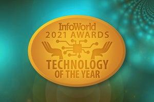 InfoWorld's 2021 Technology of the Year Award winners