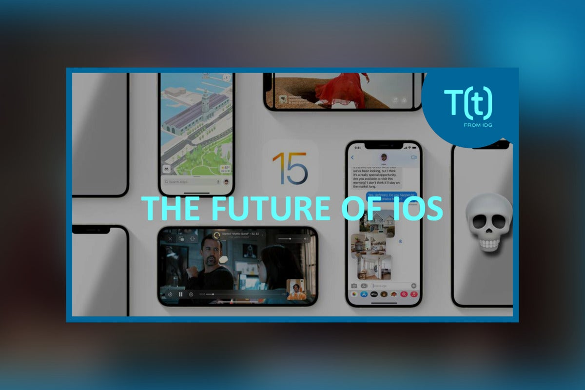 Podcast: what iOS 15 means for the future of the iPhone