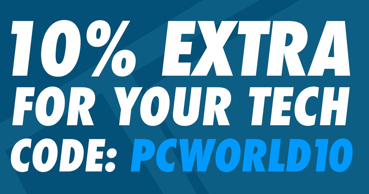 10 percent extra for your tech. Code: PCWORLD10