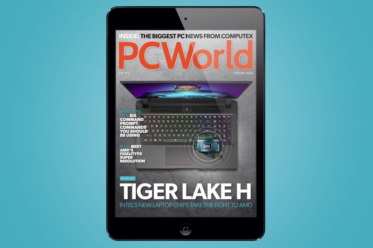PCWorld's July Digital Magazine: Intel's new Tiger Lake H laptop chips