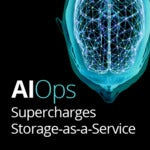 AIOps Supercharges Storage-as-a-Service: What You Need to Know