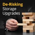 De-Risking Enterprise Storage Upgrades (Part 1)