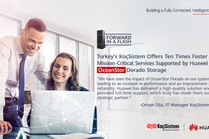 Turkey's KoçSistem Offers Ten Times Faster Mission-Critical Services Supported by Huawei All-Flash Storage