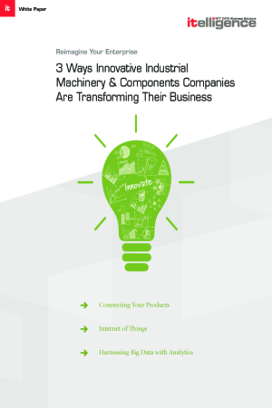 3 Ways Innovative Industrial Machinery & Components Companies Are Transforming Their Business