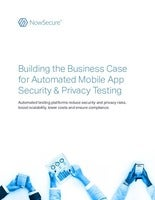 The Case for Automated Mobile App Security & Privacy Testing