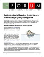 Putting the Capital Back Into Capital Markets with Intraday Liquidity Management