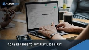 5 Reasons to Prioritize Privileged Access Security