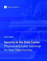 Security in the Data Center: Physical and Cyber Converge for New Opportunities