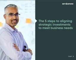The 5 Steps to Aligning Strategic Investments to Meet Business Needs