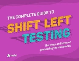 The Complete Guide to Shift Left Testing