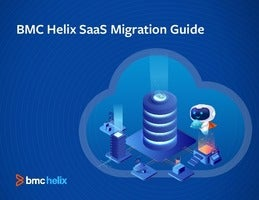 BMC Helix SaaS Migration Guide