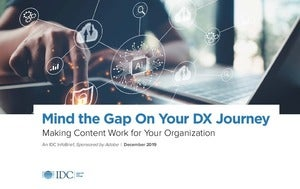 Mind the Gap On Your DX Journey: Making Content Work for Your Organization