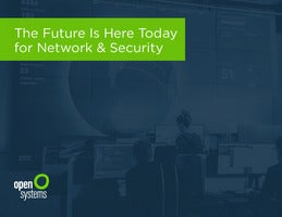 The Future Is Here Today for Network & Security