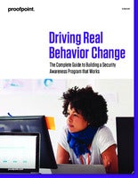 Driving Real Behavior Change: The Complete Guide to Building a Security Awareness Program that Works