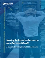 Moving To Disaster-Recovery-as-a-Service (DRaaS)