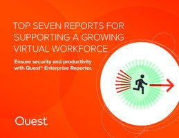 Top Seven Reports for Supporting a Growing Virtual Workforce