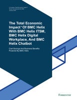 The Total Economic Impact™ Of BMC Helix With BMC Helix ITSM, BMC Helix Digital Workplace, And BMC Helix Chatbot