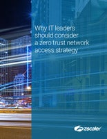 Why IT leaders should consider a zero trust network access strategy