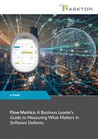 Flow Metrics: A Business Leader's Guide to Measuring What Matters in Software Delivery