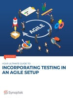 Your Ultimate Guide to Incorporating Testing in an Agile Setup