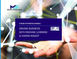 A Guide to Predictive Analytics: Driving Business with Machine Learning and Human Insight