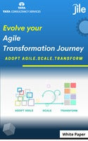 Adopt Agile, Scale and Transform: Evolve your Agile Transformation Journey