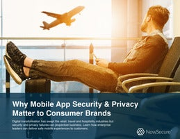 Why Mobile App Security & Privacy Matter to Consumer Brands