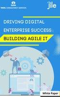 Driving Digital Enterprise Success: Building Agile IT