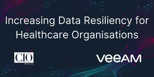 'Increasing Data Resiliency for Healthcare Organisations