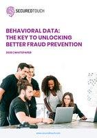 Behavioral Data: The Key to Unlocking Better Fraud Prevention