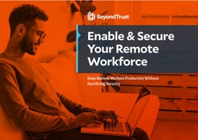 Enable & Secure Your Remote Workforce
