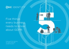 Five things every business needs to know about GDPR