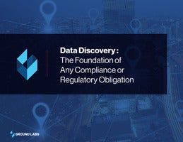 Data Discovery : The Foundation of Any Compliance or Regulatory Obligation