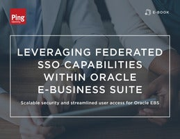 Leveraging Federated SSO Capabilities Within Oracle E-Business Suite