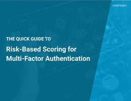 Guide to Risk-based Authentication Scoring for MFA