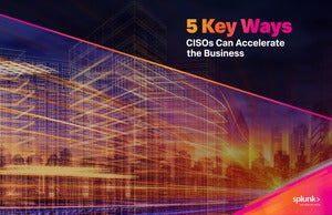 5 Key Ways CISOs Can Accelerate the Business