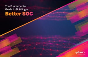 The Fundamental Guide to Building a Better Security Operation Center (SOC)