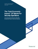 Forrester Study: The Total Economic Impact™ of Splunk for Security Operations
