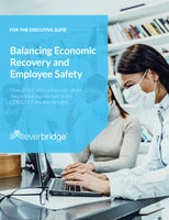 Balancing Economic Recovery and Employee Safety for Executive Leaders