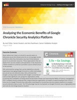 ESG: Analyzing the Economic Benefits of Google Chronicle Security Analytics Platform