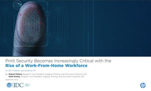 IDC Infobrief - Print Security Becomes Increasingly Critical with the Rise of a Work-From-Home Workforce