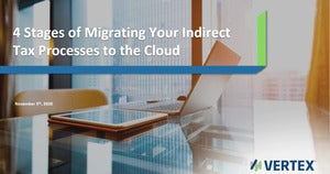 4 Stages of Migrating Your Indirect Tax Processes to the Cloud