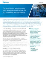 The Road to Data Protection: Why Guild Mortgage Chose Zscaler™ for its Cloud-Based Security Solution
